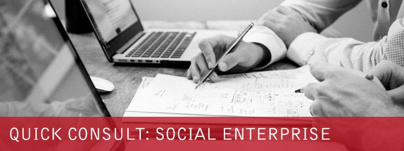 Quick Consult: Social Enterprise